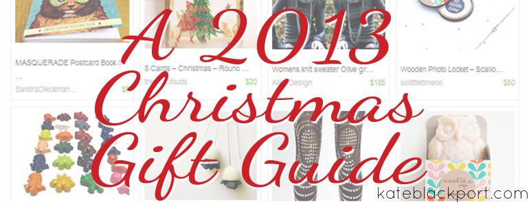 A 2013 Christmas Gift Guide - kateblackport.com