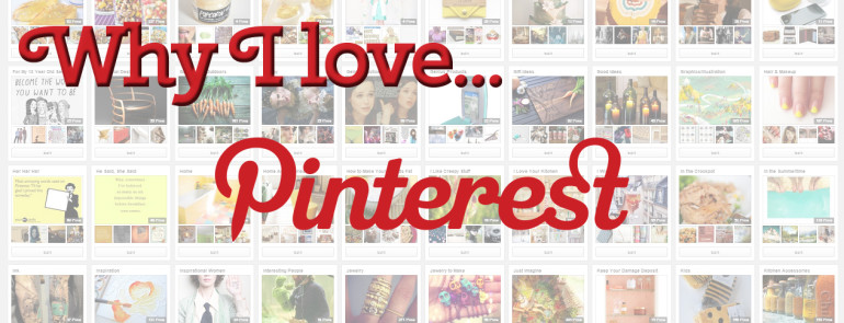 10,000 Pins! Why I Love Pinterest